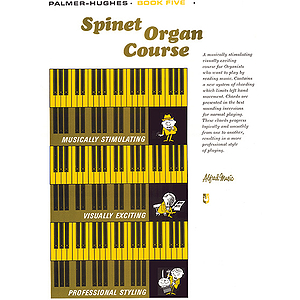 Palmer-Hughes Spinet Organ Course - Book 5
