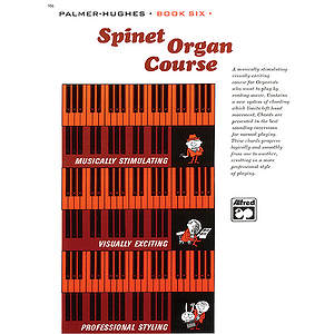 Palmer-Hughes Spinet Organ Course - Book 6