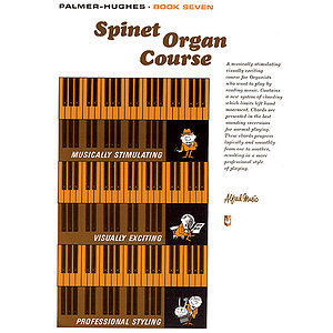 Palmer-Hughes Spinet Organ Course - Book 7