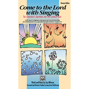 Come To the Lord with Singing - Director's Edition