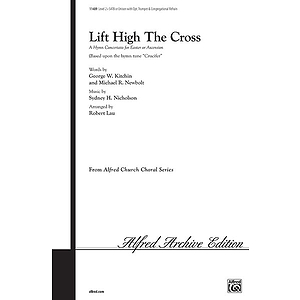 Lift High the Cross: A Hymn Concertato for Easter Or Ascension - SATB Or Unison W/Optional Trumpet and Congregational Refrain