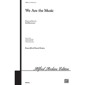 We Are the Music - SATB