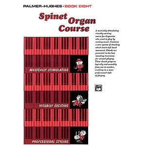 Palmer-Hughes Spinet Organ Course - Book 8