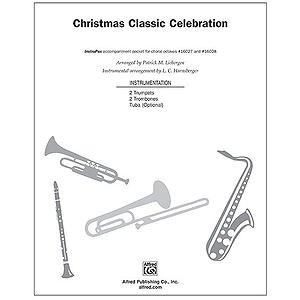Christmas Classic Celebration (Based Upon Traditional Masterwork Choruses and Carols) - InstruPax