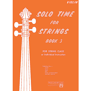 Solo Time for Strings, Book 3: Violin