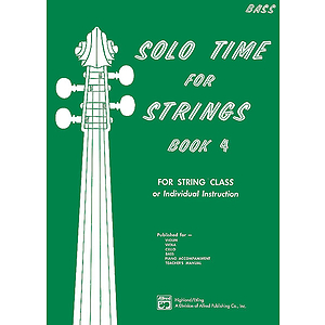 Solo Time for Strings, Book 4: Bass
