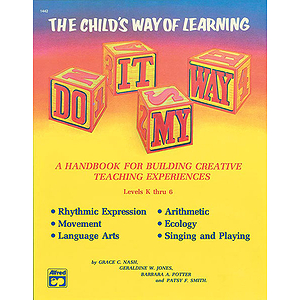 Do It My Way: the Child's Way of Learning