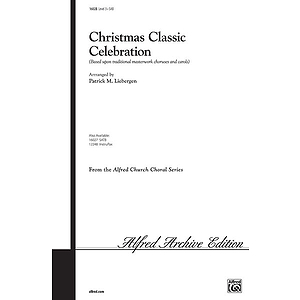 Christmas Classic Celebration (Based Upon Traditional Masterwork Choruses and Carols) - SAB