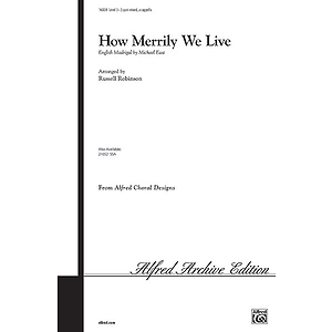 How Merrily We Live - 3-Part Mixed A Cappella