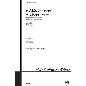 H.M.S. Pinafore: A Choral Salute - SAB