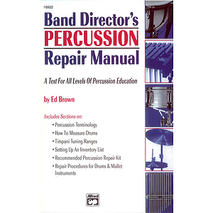 Band Director&#039;s Percussion Repair Manual