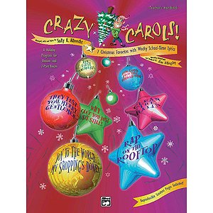 Crazy Carols!, Seven Christmas Favorites with Wacky School Time-Lyrics - Teacher's Manual