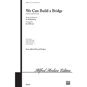 We Can Build A Bridge (Of Peace and Harmony) - 2-Part