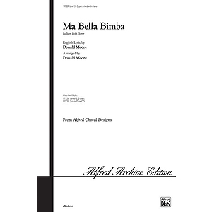 Ma Bella Bimba (Italian Folk Song) - 3-Part Mixed