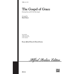 Gospel of Grace, the - SATB
