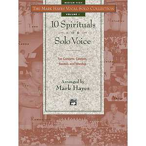 Mark Hayes Vocal Solo Collection: 10 Spirituals for Solo Voice - Medium High - Book