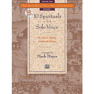 Mark Hayes Vocal Solo Collection: 10 Spirituals for Solo Voice - Book and Accompaniment CD (Medium Low)