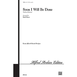 Soon I Will Be Done - SSATB, A Cappella