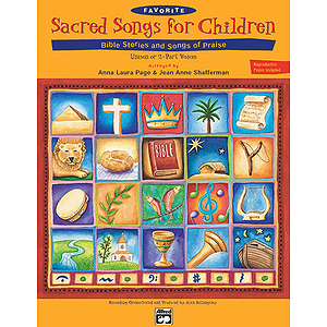 Favorite Sacred Songs for Children...Bible Stories &amp; Songs of Praise - Songbook (Reproducible Lyric/Activity Sheets)