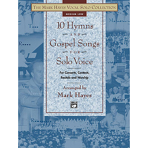 Mark Hayes Vocal Solo Collection - 10 Hymns and Gospel Songs for Solo Voice - Medium Low - Book