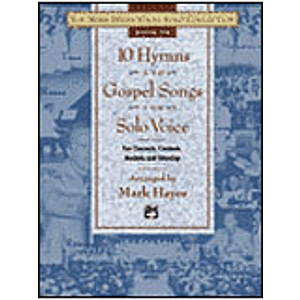 Mark Hayes Vocal Solo Collection - 10 Hymns & Gospel Songs for Solo Voice/Accompaniment CD (Medium Low)
