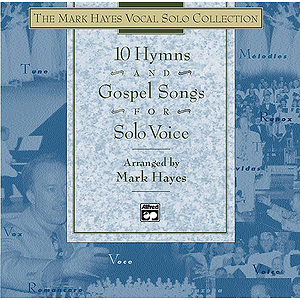 Mark Hayes Vocal Solo Collection: 10 Hymns & Gospel Songs for Solo Voice - Listening CD