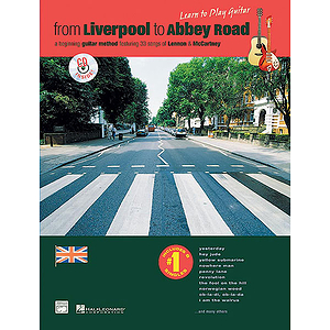 From Liverpool To Abbey Road: A Guitar Method Featuring 33 Songs of Lennon & Mccartney - Book & CD