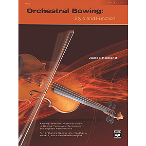 Orchestral Bowing: Style and Function (Workbook)