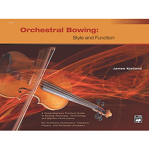 Orchestral Bowing: Style and Function (Textbook)