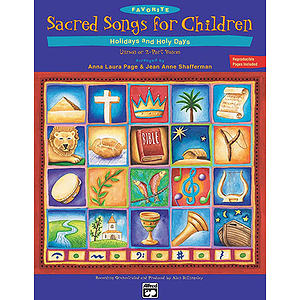 Favorite Sacred Songs for Children...Holidays & Holy Days - Songbook (Reproducible Lyric/Activity Sheets)
