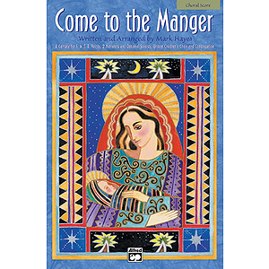 Come To the Manger - SATB Choral Score