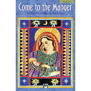 Come To the Manger - Accompaniment/Performance CD