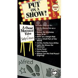 Put on A Show! A Choral Movement Video - VHS