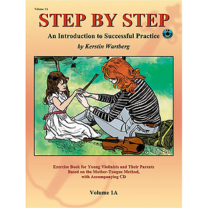 Step By Step Volume 1A - An Introduction To Successful Practice for Violin - Book and CD
