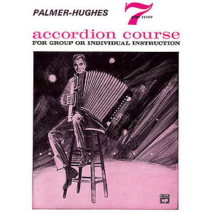 Palmer-Hughes Accordion Course - Book 7