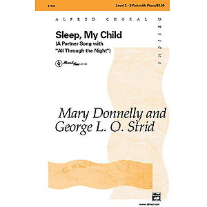 Sleep, My Child (Partner Song with &quot;All Through the Night&quot;) - 2-Part
