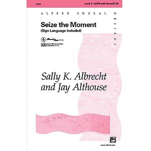 Seize the Moment - SATB