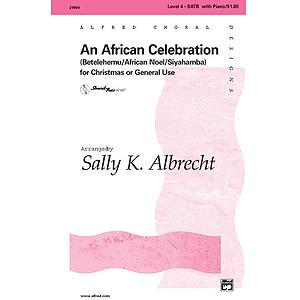 African Celebration, An (Betelehemu, African Noel, Siyahamba) - SATB