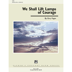 We Shall Lift Lamps of Courage