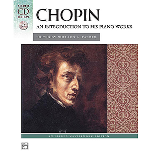 Chopin - An Introduction To His Piano Works - Book & CD
