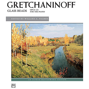 Gretchaninoff - Glass Beads, Op. 123