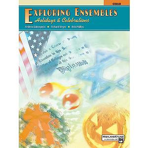 Exploring Ensembles: Holidays & Celebrations - Cello