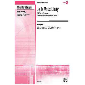 Je Le Vous Diray (French Canson By Pierre Certon) - SATB, A Cappella