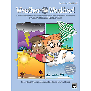 Weather the Weather! A Scientific Songbook Or Program for Mini-Meteorologists - CD Kit - Book & CD