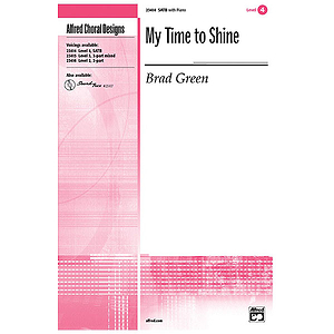 My Time To Shine - SATB
