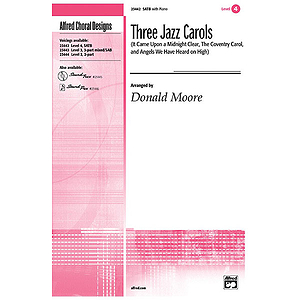 Three Jazz Carols (It Came Upon A Midnight Clear, the Coventry Carol, and Angels We Have Heard on High) - SATB