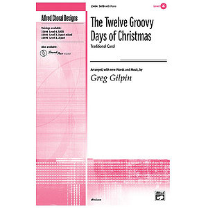Twelve Groovy Days of Christmas, the - SATB