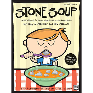 Stone Soup (A Mini-Musical for Unison Voices) - CD Kit - Book & CD