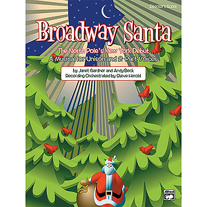 Broadway Santa (The North Pole's New York Debut) - Preview Pack (1 Singer's Edition/Listening CD)