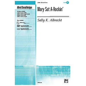 Mary Sat A-Rockin' - SSA